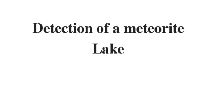 ( Update 2021) Detection of a meteorite Lake | IELTS Reading Practice Test