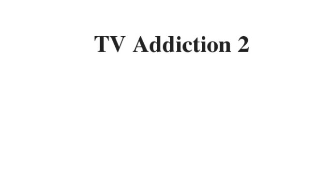 ( Update 2021) TV Addiction 2 | IELTS Reading Practice Test