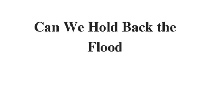 ( 2021)Can We Hold Back the Flood?   IELTS Reading Practice Test