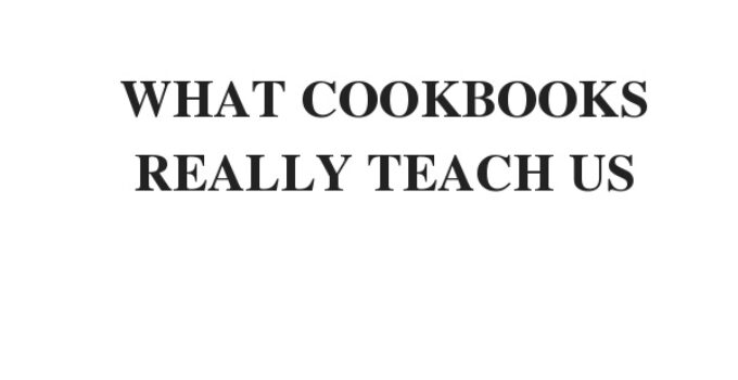 ( Update 2021) WHAT COOKBOOKS REALLY TEACH US   IELTS Reading Practice Test