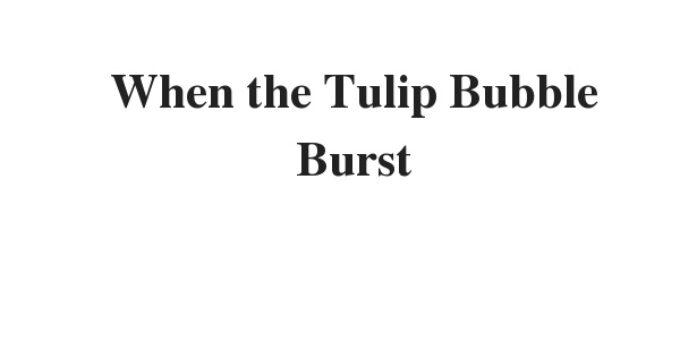 ( 2021)When the Tulip Bubble Burst   IELTS Reading Practice Test