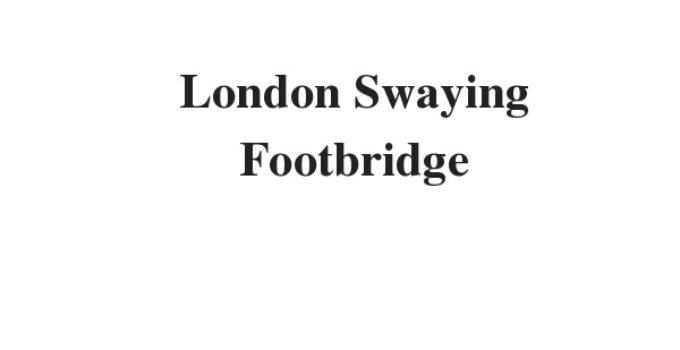 ( Update 2021) London Swaying Footbridge   IELTS Reading Practice Test