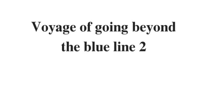 ( Update 2021) Voyage of going: beyond the blue line 2   IELTS Reading Practice Test