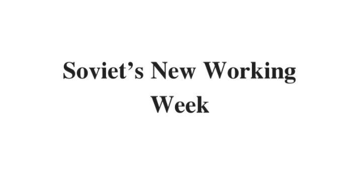 (Update 2021) Soviet's New Working Week   IELTS Reading Practice Test