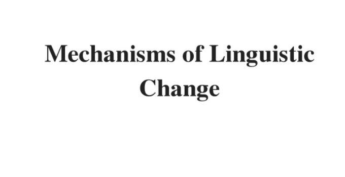 (Update 2021) Mechanisms of Linguistic Change   IELTS Reading Practice Test