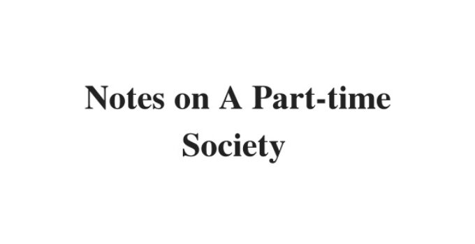 (Update 2021) Notes on A Part-time Society  | IELTS Listening Part 1 Free