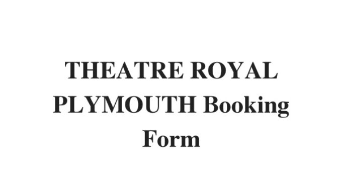 (Update 2021) THEATRE ROYAL PLYMOUTH Booking Form | IELTS Listening Part 1 Free