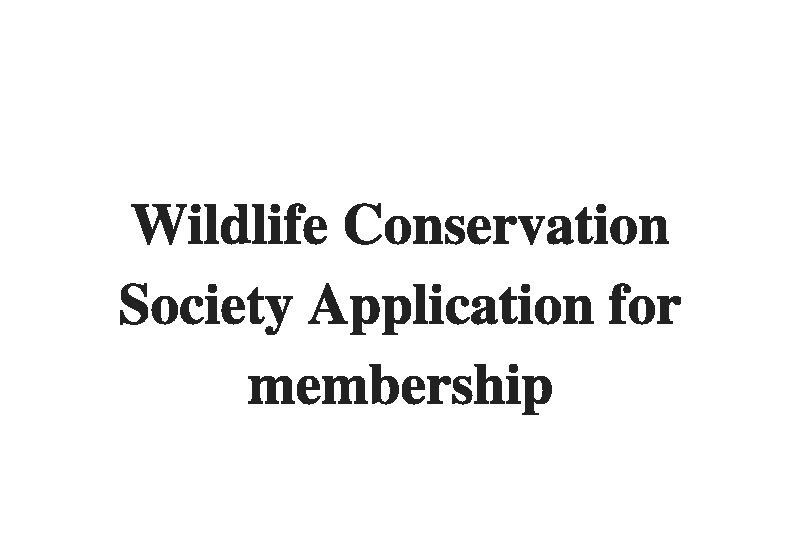 (Update 2021) Wildlife Conservation Society Application for membership | IELTS Listening Part 1 Free