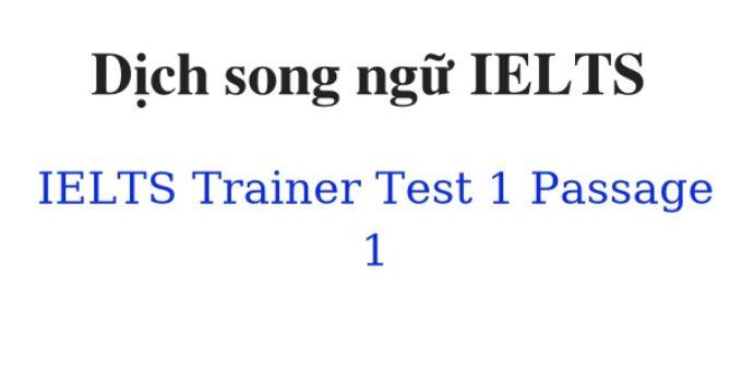 (Update 2021)  IELTS Trainer – Test 1 – Passage 1 Free