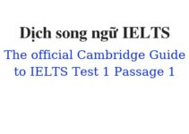 (Update 2021)  Dịch song ngữ The Official Cambridge Guide to IELTS – Test 1 – Passage 1 Free
