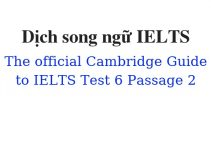 (Update 2021)  Dịch song ngữ The Official Cambridge Guide to IELTS – Test 6 – Passage 2 Free