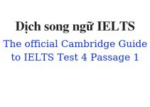 (Update 2021)  Dịch song ngữ The Official Cambridge Guide to IELTS – Test 4 – Passage 1 Free
