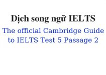 (Update 2021)  Dịch song ngữ The Official Cambridge Guide to IELTS – Test 5 – Passage 2 Free