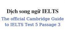 (Update 2021)  Dịch song ngữ The Official Cambridge Guide to IELTS – Test 5 – Passage 3 Free