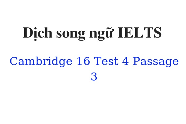 Dịch song ngữ IELTS Cambridge 16 Test 4 Passage 3