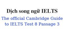 (Update 2021)  Dịch song ngữ The Official Cambridge Guide to IELTS – Test 8 – Passage 3 Free