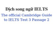 (Update 2021)  Dịch song ngữ The Official Cambridge Guide to IELTS – Test 3 – Passage 2 Free