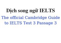 (Update 2021)  Dịch song ngữ The Official Cambridge Guide to IELTS – Test 3 – Passage 3 Free