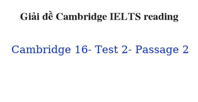 ( Update 2021) Giải đề Cambridge IELTS 16 Reading Test 2 Passage 2 Free