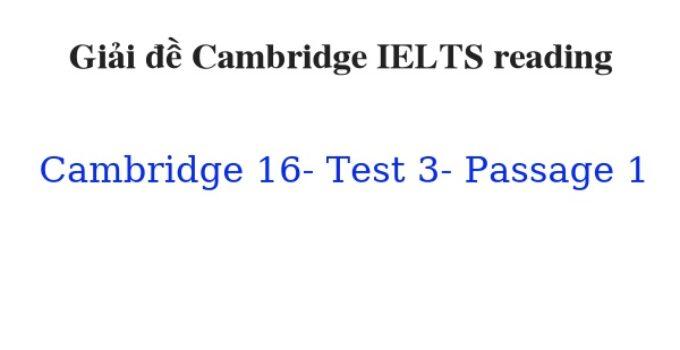 ( Update 2021) Giải đề Cambridge IELTS 16 Reading Test 3 Passage 1 Free