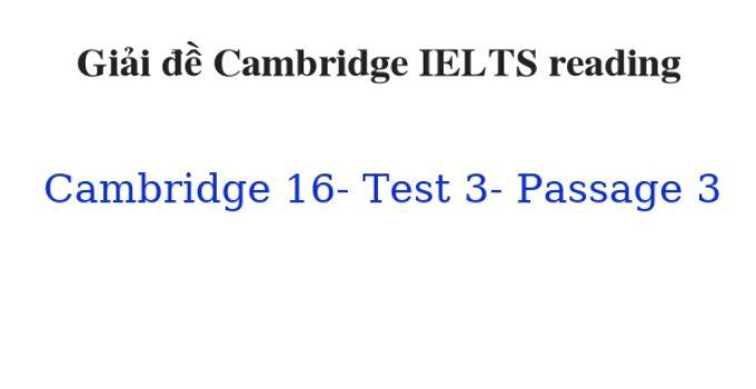 ( Update 2021) Giải đề Cambridge IELTS 16 Reading Test 3 Passage 3 Free