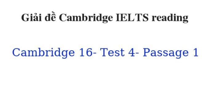 ( Update 2021) Giải đề Cambridge IELTS 16 Reading Test 4 Passage 1 Free