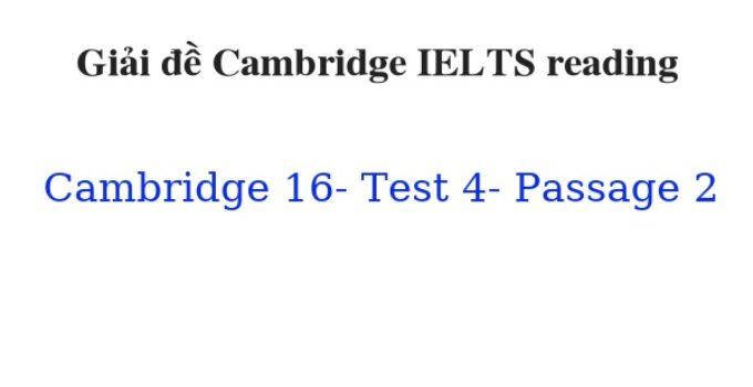 ( Update 2021) Giải đề Cambridge IELTS 16 Reading Test 4 Passage 2 Free