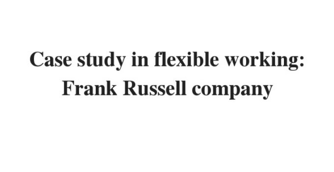 (Update 2021) Case study in flexible working: Frank Russell company | IELTS Reading Practice Test