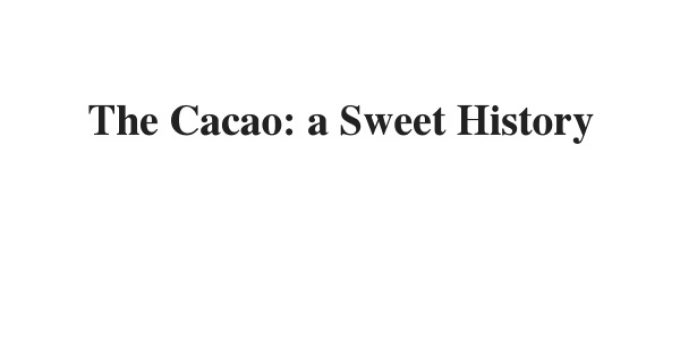 (Update 2021) The Cacao: a Sweet History  | IELTS Reading Practice Test